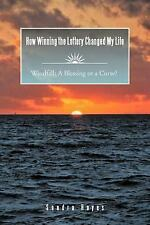 How Winning the Lottery Changed My Life : Windfall: A Blessing or A Curse? by...