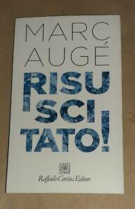 Risuscitato! di Marc Augé - Cortina Raffaello, 2020