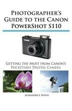 Photographer's Guide to the Canon Powershot S110 (Paperback or Softback)