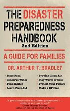 The Disaster Preparedness Handbook : A Guide for Families by Arthur T. Bradley