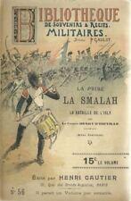 BIBLIOTHEQUE DE SOUVENIRS ET RECITS MILITAIRES N° 56 : LA PRISE DE LA SMALAH