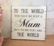 Mum Gift To The World You May Be Just A Mum Wooden Sign Birthday Christmas