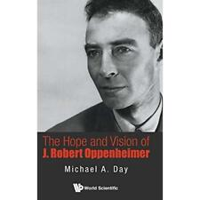 Hope And Vision Of J. Robert Oppenheimer, The - Hardcover NEW Day Michael A ( 20