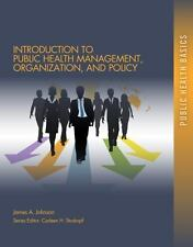 Introduction to Public Health Organizations, Management, and Policy [Public Heal