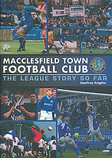 Macclesfield Town FC - Silkmen - The League Story So Far - Football History book
