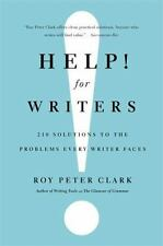 Help! For Writers: 210 Solutions to the Problems Every Writer Faces, Clark, Roy