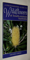 A Photographic Guide to Wildflowers of South-Eastern Australia   PB, 2002