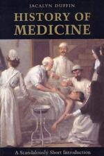 History of Medicine: A Scandalously Short Introduction, Duffin, Jacalyn, Good Bo
