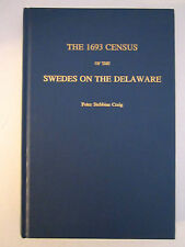 The 1693 Census of the Swedes on the Delaware: Family Histories by Craig.