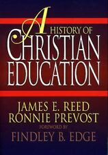 A History of Christian Education (TP) Reed, James E. &