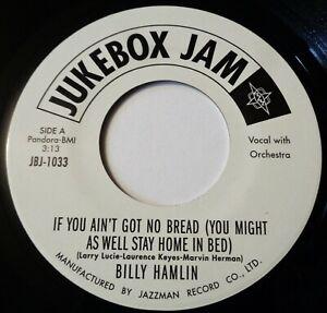 BILLY HAMLIN If You Aint Got No Bread VINYL 45 Blues Soul R&B Dancer Jukebox Jam