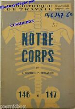 BT Bibliothèque de Travail n° 146 & 147 Notre CORPS Humain revue scolaire 1951