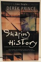 Shaping History Through Prayer and Fasting by Derek Prince 2002 p/b LN destiny