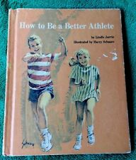Vintage 1964 How To Be A Better Athlete Lindle Jarvis Hardback Kids Book Sports