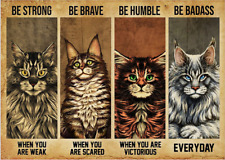 Maine Coon Cat Be Strong Be Brave Be Humble Be Badass Poster No Frame Wall Decor