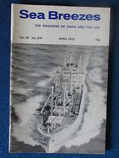 Sea Breezes - Magazine of Ships and the Sea - April 1972 - Vol 46 - No 316