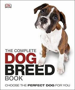 The Complete Dog Breed Guide by DK Book The Cheap Fast Free Post