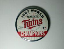 "WORLD SERIES CHAMPIONS 1987 PIN BUTTON MINNESOTA TWINS COLLECTORS PIN 3 1/2"""