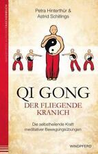 Qi Gong - Der fliegende Kranich - Petra Hinterthür / Astrid Schillings