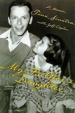 My Father's Daughter : How to Make It As a Hollywood Assistant by Tina Sinatr...