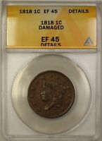 1818 Coronet Head Large Cent 1c Coin ANACS EF-45 Details Damaged