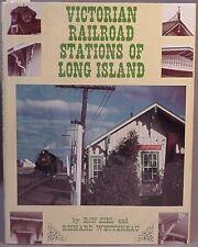 Ziel, Ron; Wettereau, Richard: Victorian Railroad Stations of Long Island SIGNED