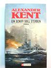 Alexander Kent: Ein Schiff soll sterben