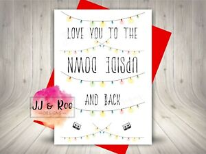Stranger Things Inspired Valentines Card: Love You To The Upside Down & Back
