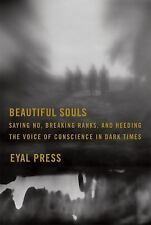 Beautiful Souls: Saying No, Breaking Ranks, and Heeding the Voice of C-ExLibrary