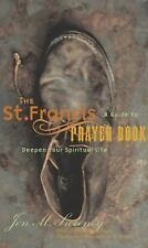 The St. Francis Prayer Book: A Guide to Deepen Your Spiritual Life, Sweeney, Jon
