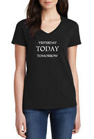 Ladies V-neck Yesterday Today Tomorrow T Shirt Funny Gift Humor Tee T-Shirt
