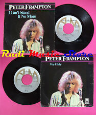 LP 45 7'' PETER FRAMPTON I can't stand it no more May i baby 1979 no cd mc dvd*