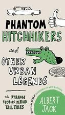 Phantom Hitchhikers and Other Urban Legends: The Strange Stories Behind Tall Tal