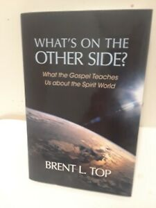 What's on the Other Side? - What the Gospel Teaches Us about the Spirit World