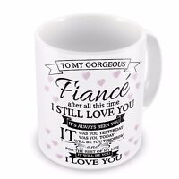 To My Gorgeous Fiance..After all this time Novelty Gift Mug