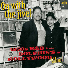 "ON WITH THE JIVE  ""1950's R&B FROM DOLPHIN'S OF HOLLYWOOD VOL. 1""  25 TRACKS"