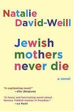 JEWISH MOTHERS NEVER DIE - DAVID-WEILL, NATALIE/ GROGAN, MOLLY (TRN) - NEW PAPER