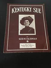 Vintage Sheet Music - Kentucky Sue, 1909 Geo Fairman, Lizette Fuller