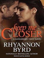 Dangerous Tides: Keep Me Closer 2 by Rhyannon Byrd (2014, MP3 CD, Unabridged)