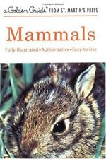 Mammals: A Fully Illustrated, Authoritative and Easy-to-Use Guide (A Golden Guid