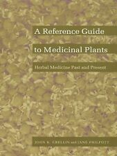 A Reference Guide to Medicinal Plants: Herbal Medicine Past and-ExLibrary