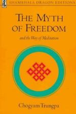 The Myth of Freedom and the Way of Meditation (Shambhala Dragon Editions), , Cho