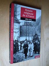 Cholvy Hilaire Histoire religieuse de France Eglises Etat le discordat 1880-1914