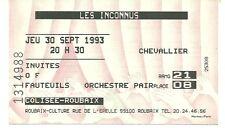 RARE / TICKET SPECTACLE CONCERT LIVE - LES INCONNUS : A ROUBAIX 1993 / COMIQUE