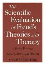 The Scientific Evaluation of Freud's Theories and Therapy : a Book of Readings