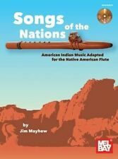 Songs of the Nations - American Indian Music Adapted For Native American Flute