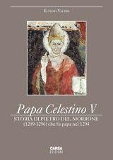Papa Celestino V. Storia di Pietro del Morrone (1209-1296) che fu papa nel 1294