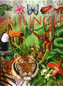 LES ANIMAUX DE LA JUNGLE  /  LA GRANDE IMAGERIE  /  FLEURUS