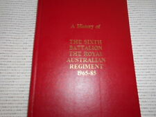 History of the Sixth Battalion The Royal Australian Regiment 1965-85. Signatures