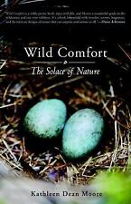 Wild Comfort : The Solace of Nature-ExLibrary
